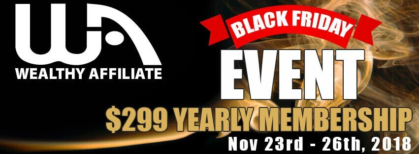 Wealthy Affiliate And Black Friday. The Best Deal Is BACK!