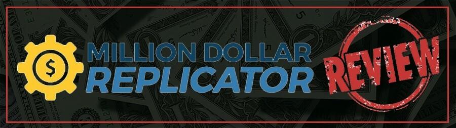 Million Dollar Replicator