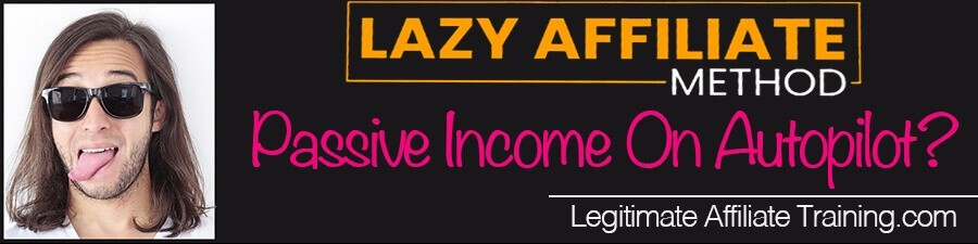 What Is Lazy Affiliate Method?